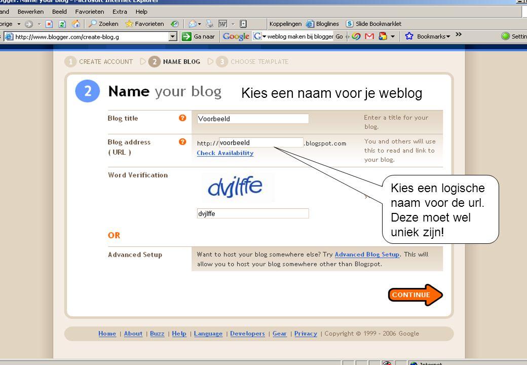 Kies een logische naam voor de url. Deze moet wel uniek zijn! Kies een naam voor je weblog