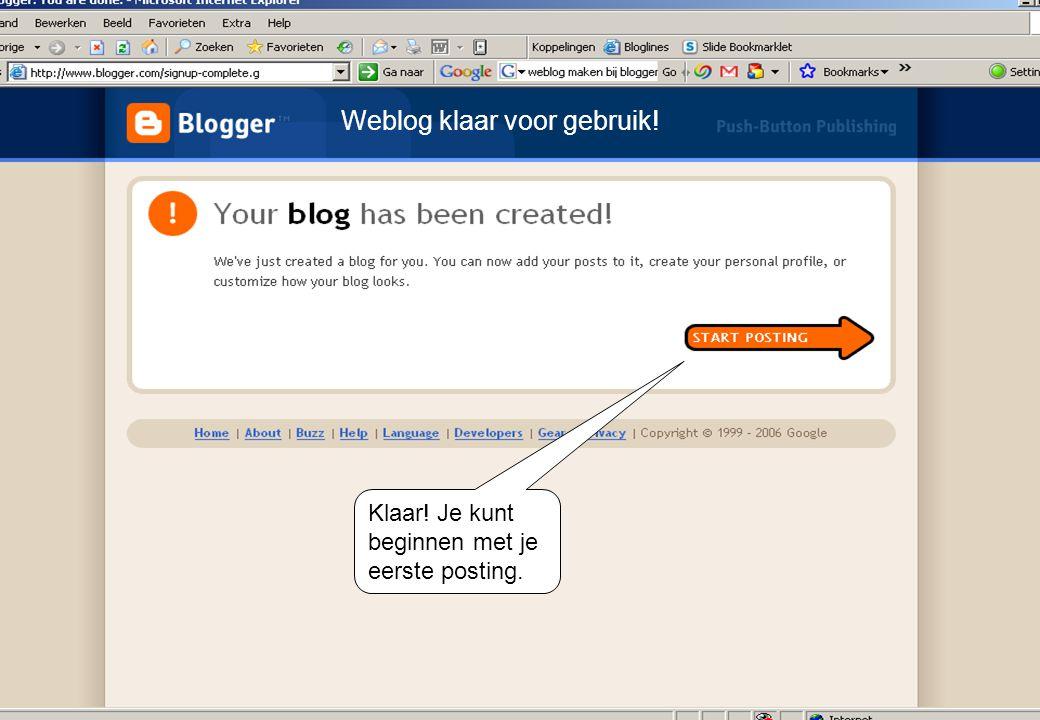 Klaar! Je kunt beginnen met je eerste posting. Weblog klaar voor gebruik!