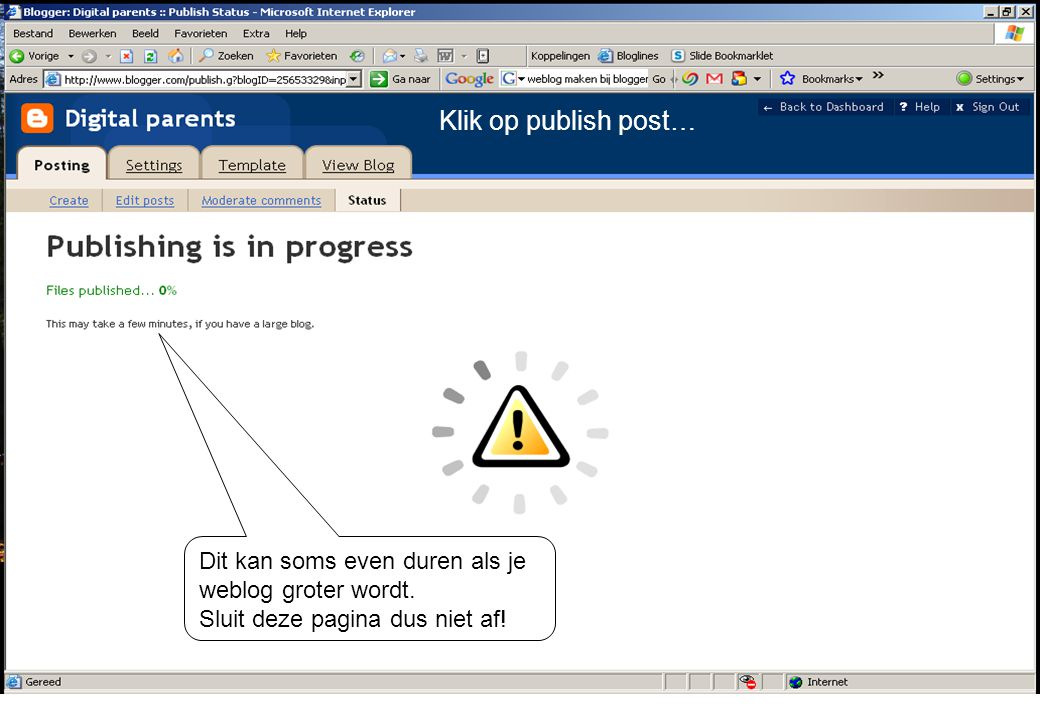 Klik op publish post… Dit kan soms even duren als je weblog groter wordt. Sluit deze pagina dus niet af!
