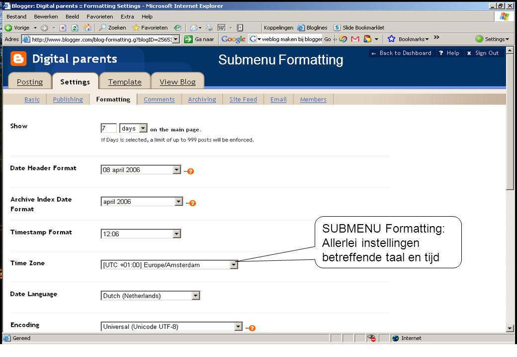 SUBMENU Formatting: Allerlei instellingen betreffende taal en tijd Submenu Formatting