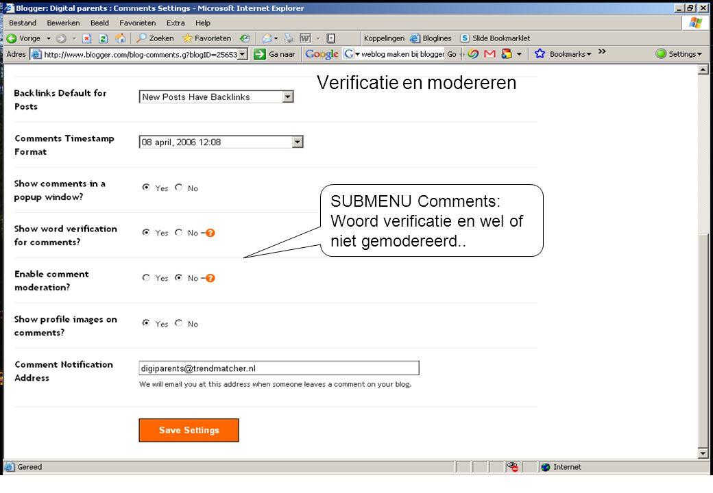 SUBMENU Comments: Woord verificatie en wel of niet gemodereerd.. Verificatie en modereren