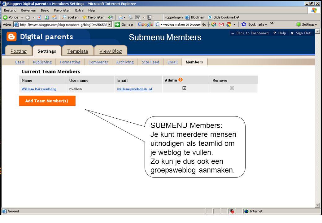 SUBMENU Members: Je kunt meerdere mensen uitnodigen als teamlid om je weblog te vullen. Zo kun je dus ook een groepsweblog aanmaken. Submenu Members