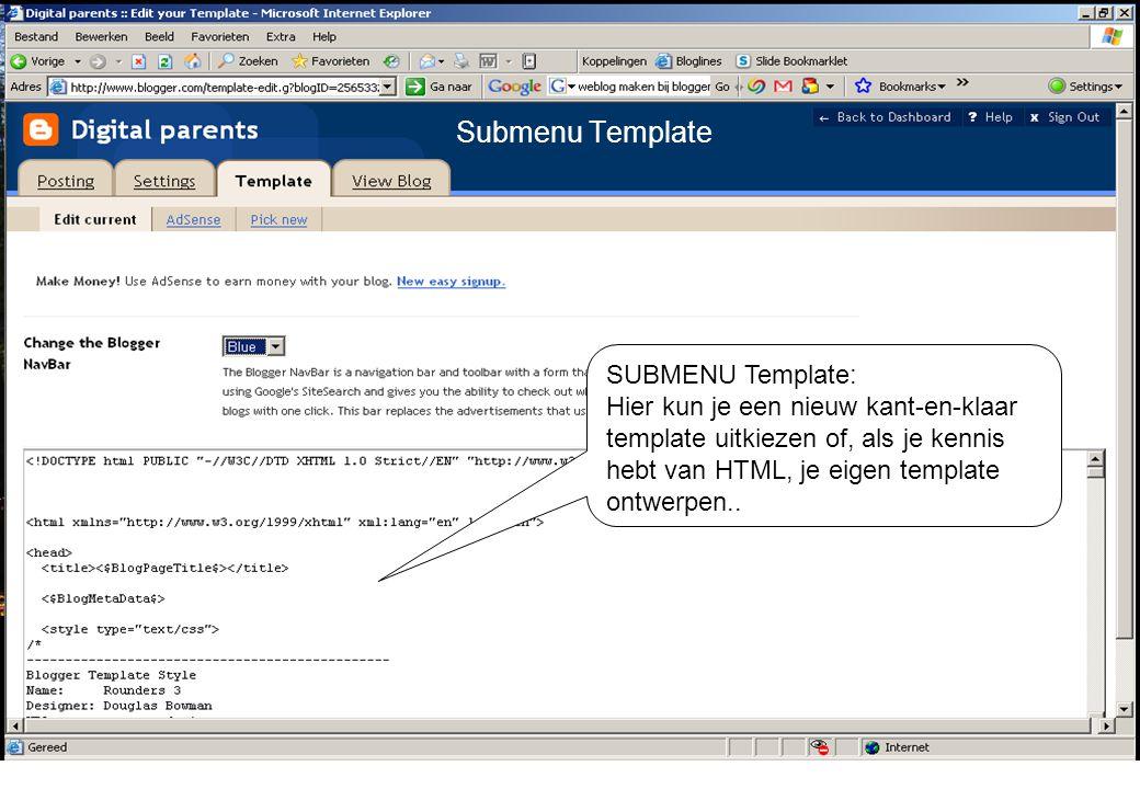 SUBMENU Template: Hier kun je een nieuw kant-en-klaar template uitkiezen of, als je kennis hebt van HTML, je eigen template ontwerpen..