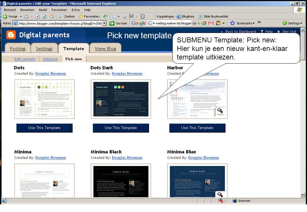 SUBMENU Template: Pick new: Hier kun je een nieuw kant-en-klaar template uitkiezen. Pick new template