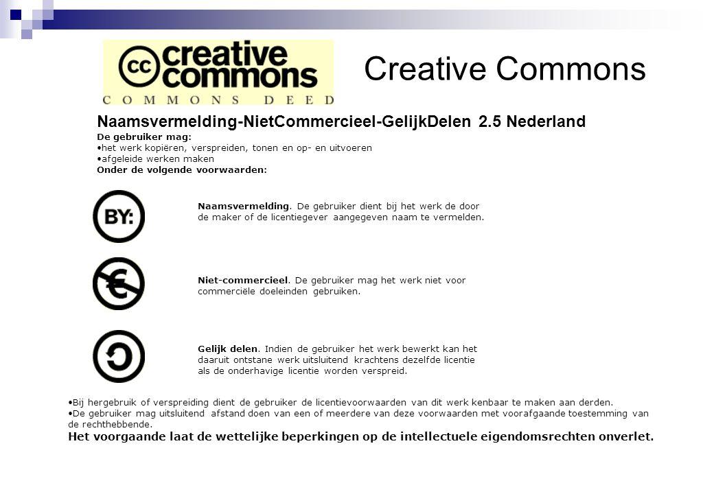 Naamsvermelding-NietCommercieel-GelijkDelen 2.5 Nederland De gebruiker mag: •het werk kopiëren, verspreiden, tonen en op- en uitvoeren •afgeleide werk