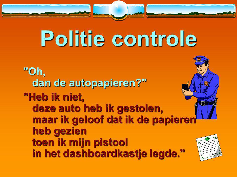 """Politie controle """"Mag ik uw rijbewijs even zien?"""