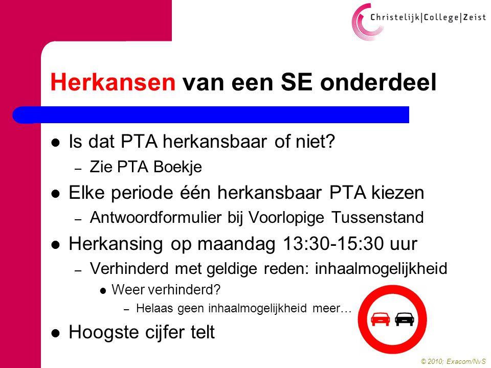 © 2010; Exacom/NvS Herkansen van een SE onderdeel  Is dat PTA herkansbaar of niet.