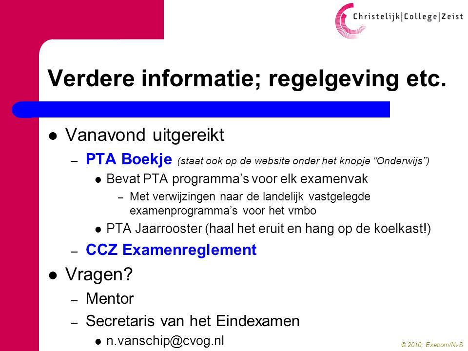 © 2010; Exacom/NvS Verdere informatie; regelgeving etc.