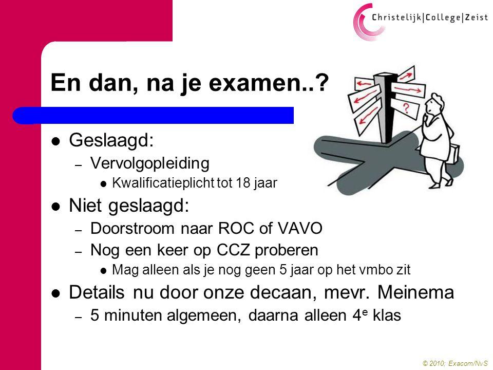 © 2010; Exacom/NvS En dan, na je examen...