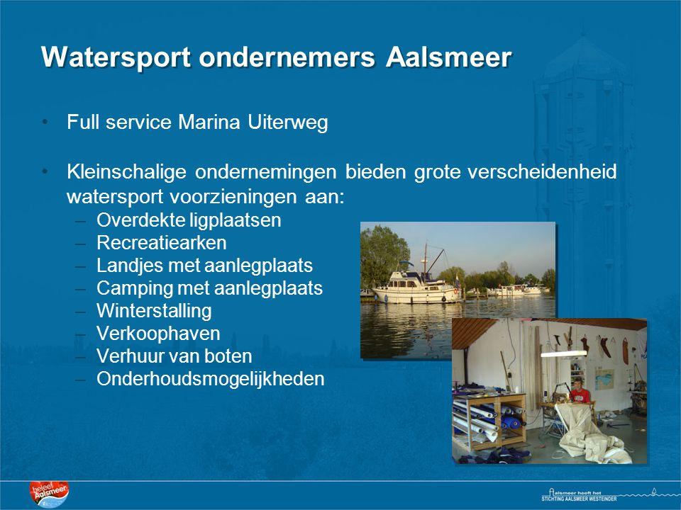Watersport ondernemers Aalsmeer •Full service Marina Uiterweg •Kleinschalige ondernemingen bieden grote verscheidenheid watersport voorzieningen aan: