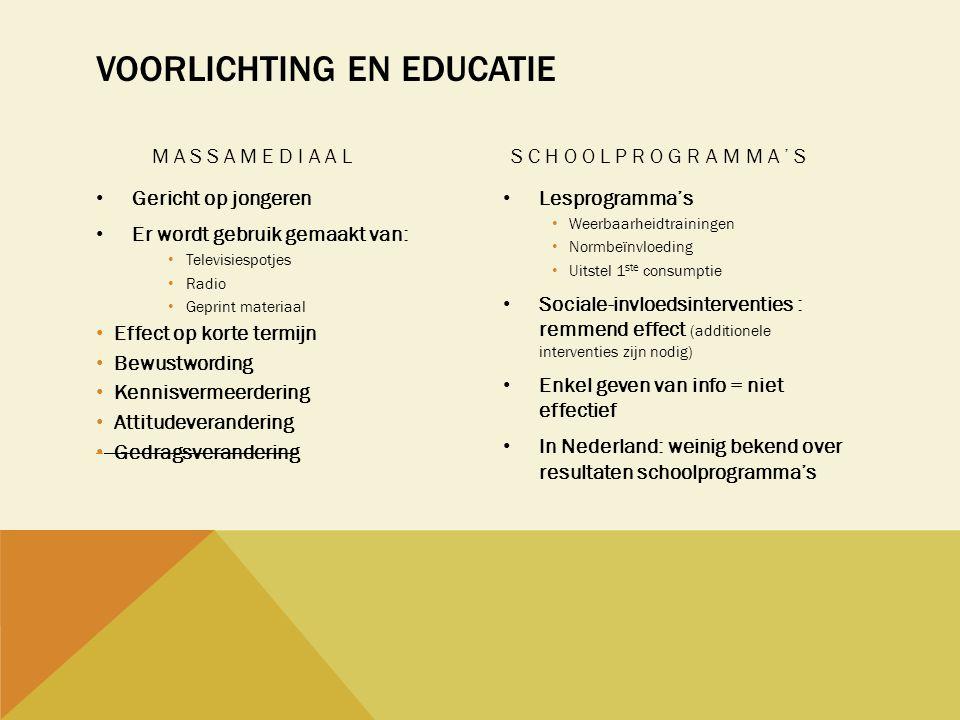 VOORLICHTING EN EDUCATIE MASSAMEDIAAL • Gericht op jongeren • Er wordt gebruik gemaakt van: • Televisiespotjes • Radio • Geprint materiaal • Effect op