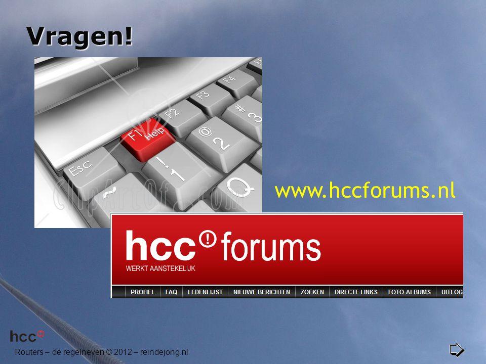 Routers – de regelneven © 2012 – reindejong.nl Vragen! www.hccforums.nl