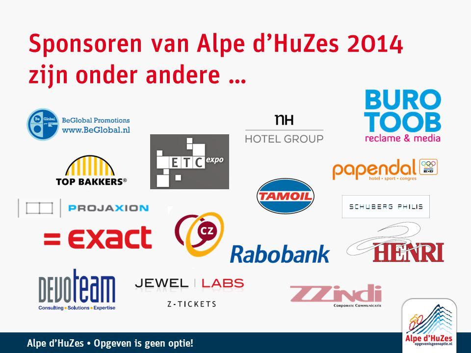 Alpe d'HuZes • Opgeven is geen optie! Sponsoren van Alpe d'HuZes 2014 zijn onder andere …
