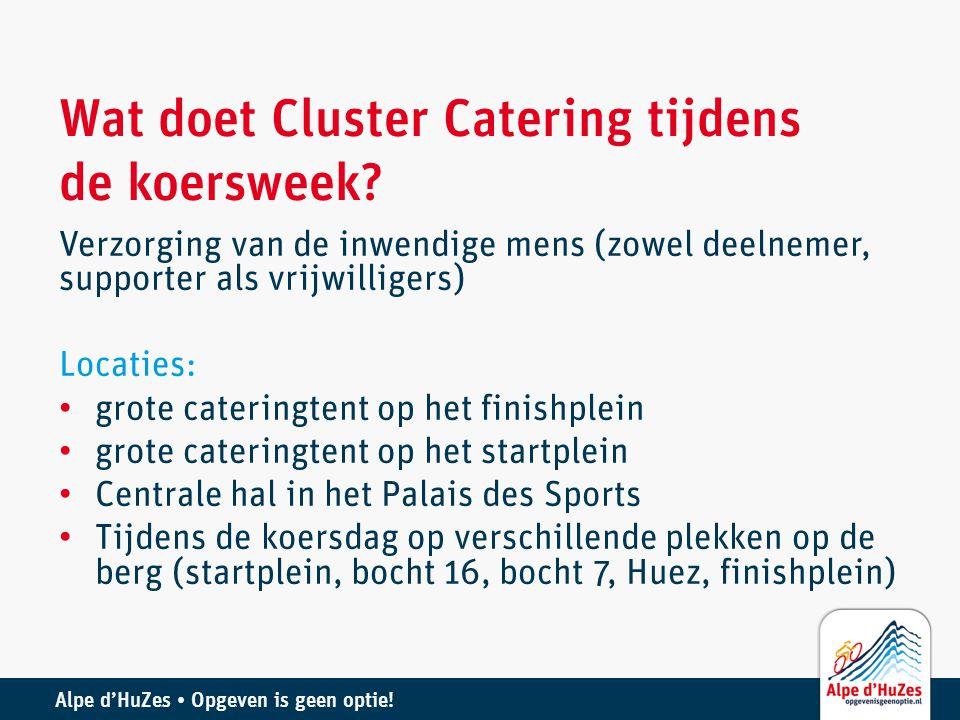 Alpe d'HuZes • Opgeven is geen optie! Wat doet Cluster Catering tijdens de koersweek? Verzorging van de inwendige mens (zowel deelnemer, supporter als