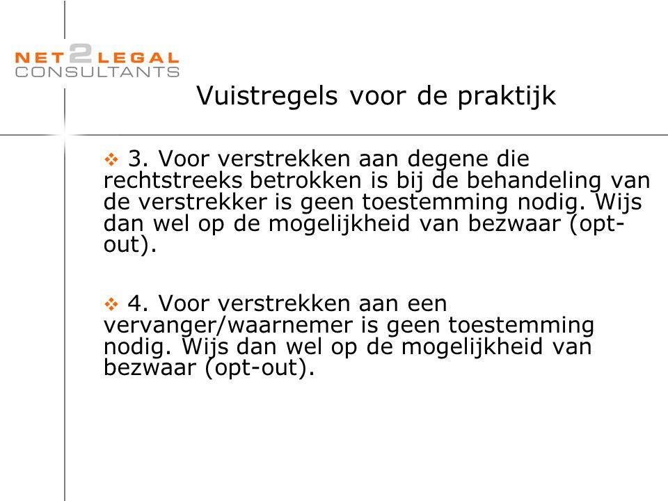 Vuistregels voor de praktijk  3. Voor verstrekken aan degene die rechtstreeks betrokken is bij de behandeling van de verstrekker is geen toestemming