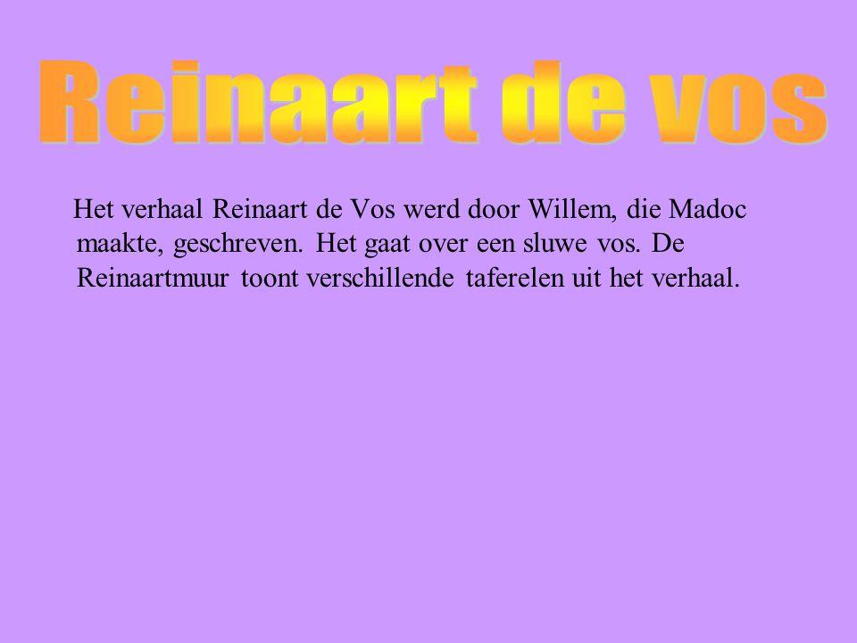 Het verhaal Reinaart de Vos werd door Willem, die Madoc maakte, geschreven.