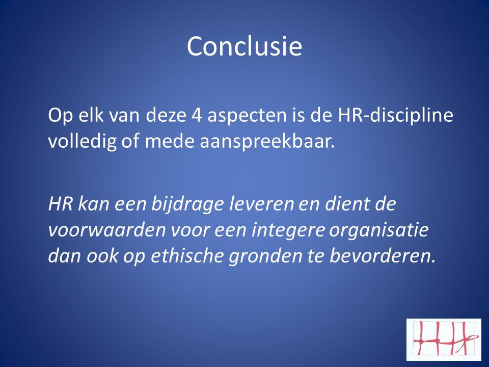 Conclusie Op elk van deze 4 aspecten is de HR-discipline volledig of mede aanspreekbaar.