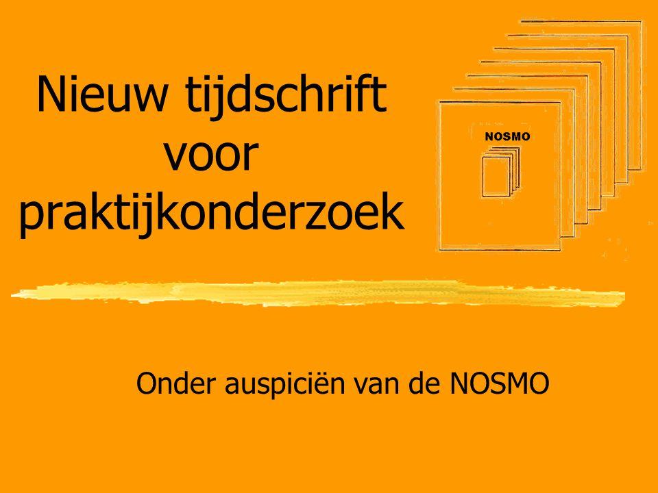 Nieuw tijdschrift voor praktijkonderzoek Onder auspiciën van de NOSMO