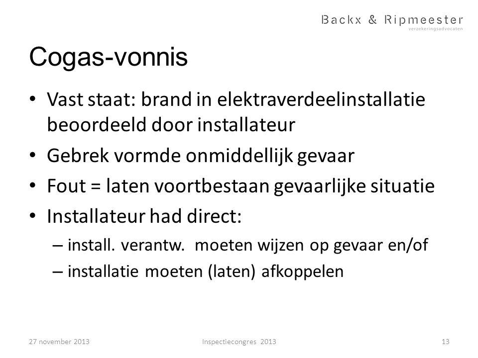 Cogas-vonnis • Vast staat: brand in elektraverdeelinstallatie beoordeeld door installateur • Gebrek vormde onmiddellijk gevaar • Fout = laten voortbes