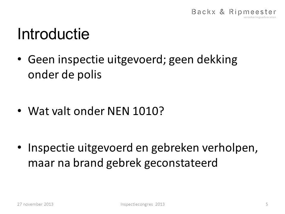 Introductie • Geen inspectie uitgevoerd; geen dekking onder de polis • Wat valt onder NEN 1010? • Inspectie uitgevoerd en gebreken verholpen, maar na