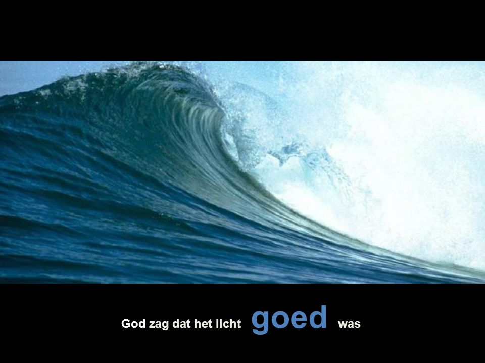God zag dat het licht goed was