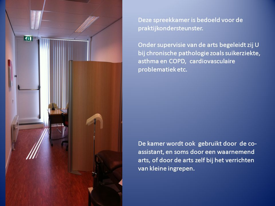 Deze spreekkamer is bedoeld voor de praktijkondersteunster.