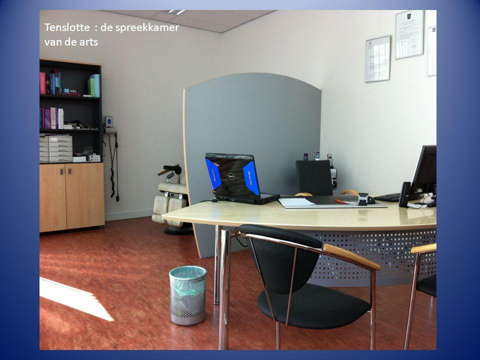 Tenslotte : de spreekkamer van de arts