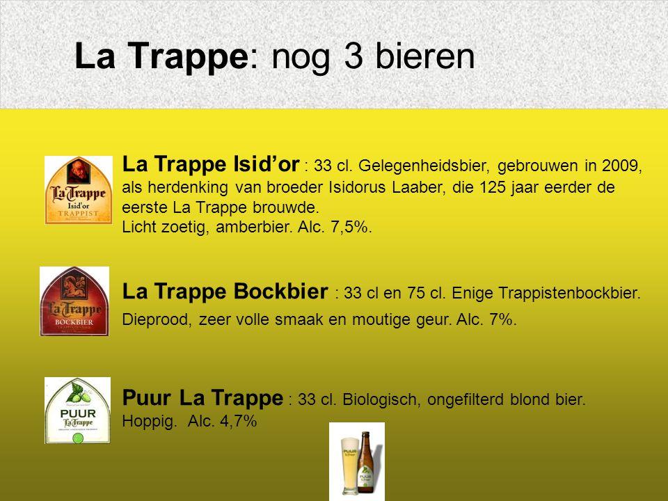La Trappe: 5 bieren La Trappe Blond : 33 cl en 75 cl fles en van 't vat. Alc. 6,5%. Is een helder, blond bier. Typerend is het gebruik van verfijnde h