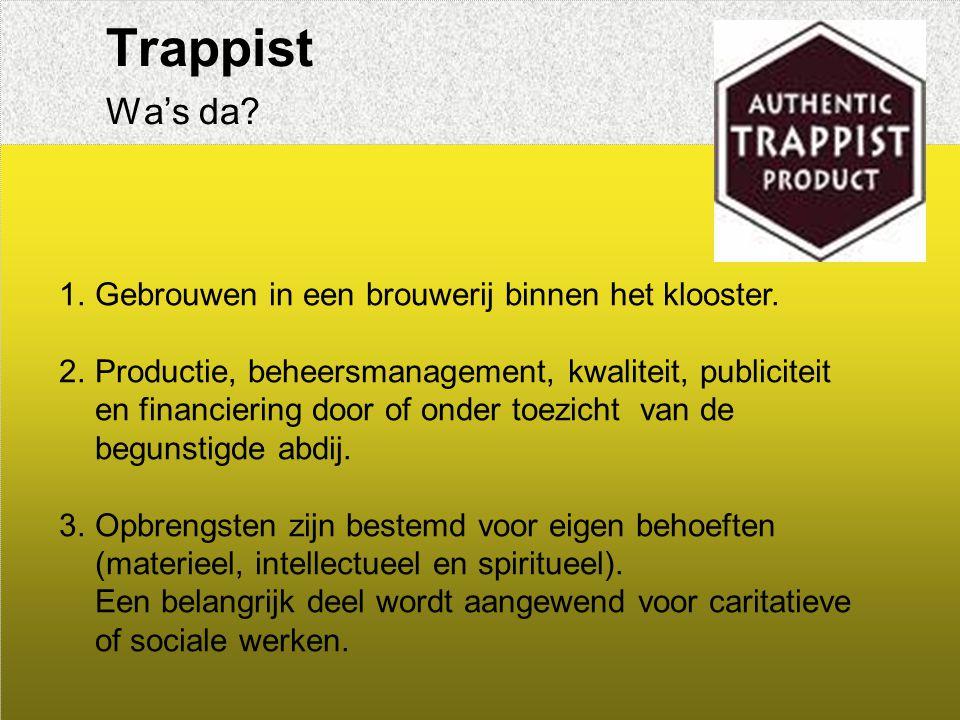 Trappist Wa's da.1.Gebrouwen in een brouwerij binnen het klooster.