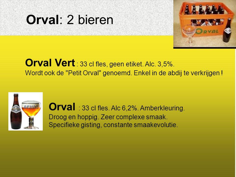 Orval: 2 bieren Orval Vert : 33 cl fles, geen etiket.
