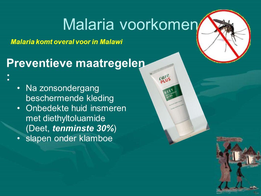 Malaria voorkomen •Na zonsondergang beschermende kleding •Onbedekte huid insmeren met diethyltoluamide (Deet, tenminste 30%) •slapen onder klamboe Malaria komt overal voor in Malawi Preventieve maatregelen :