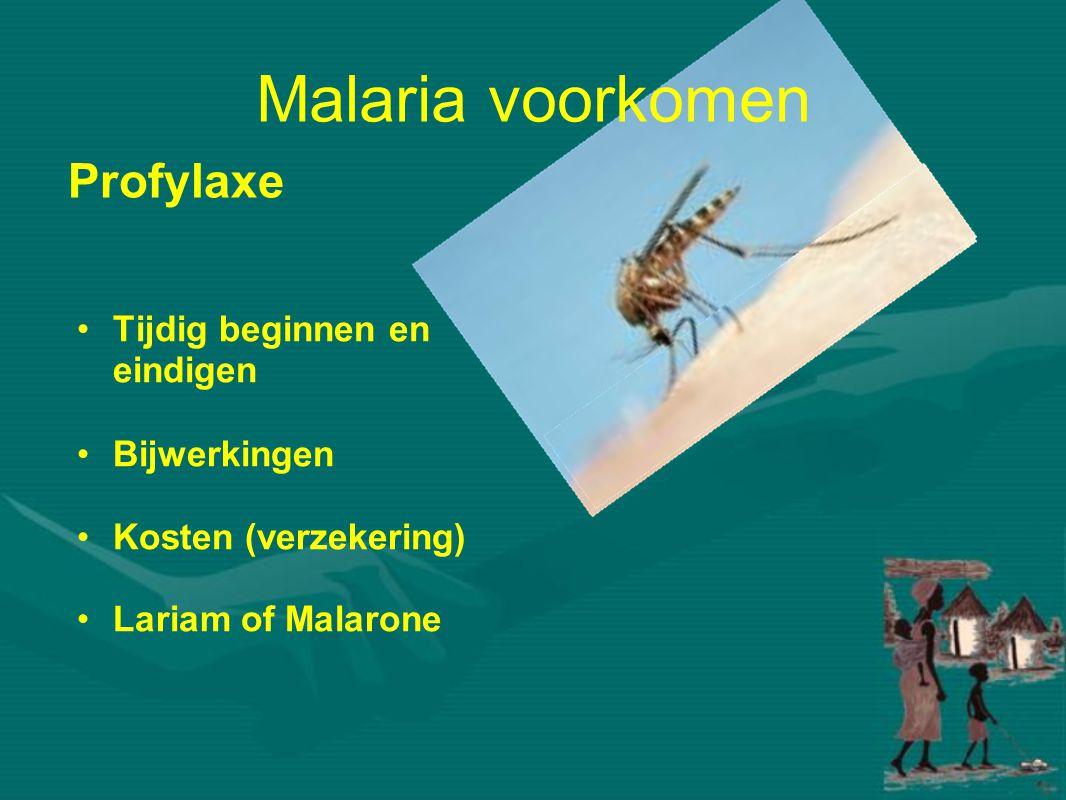 •Tijdig beginnen en eindigen •Bijwerkingen •Kosten (verzekering) •Lariam of Malarone Profylaxe Malaria voorkomen