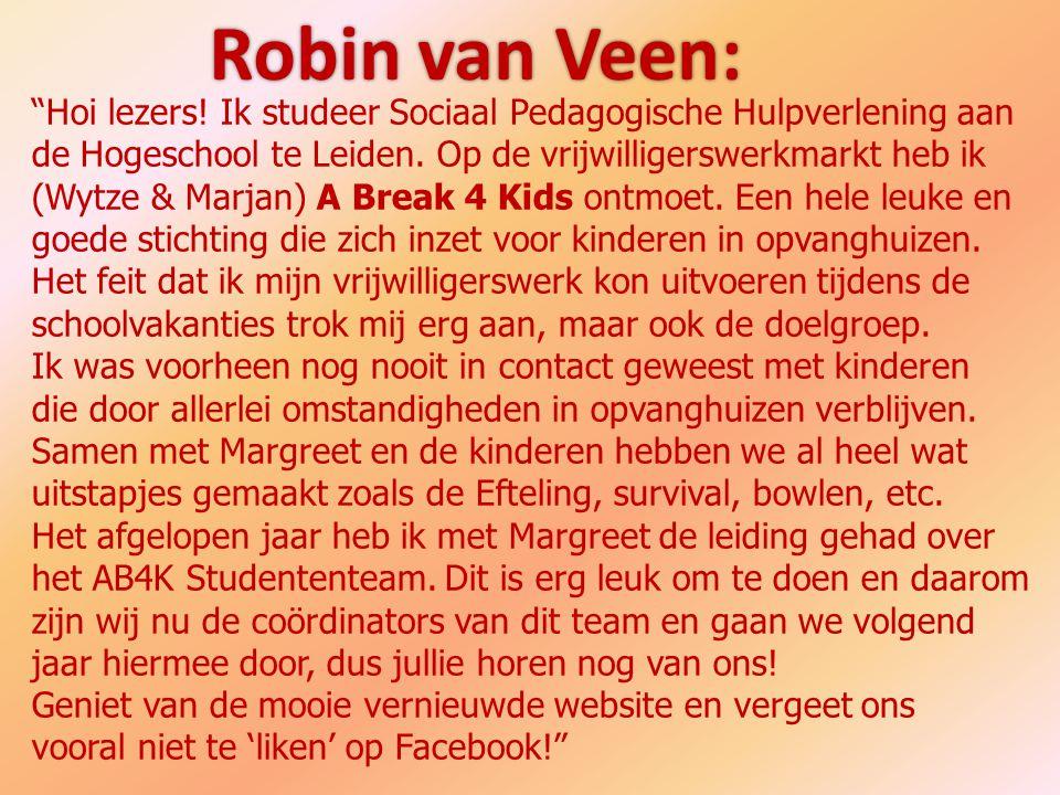 Margreet Star: Hallo allemaal, Ik zit op de Hogeschool in Leiden.