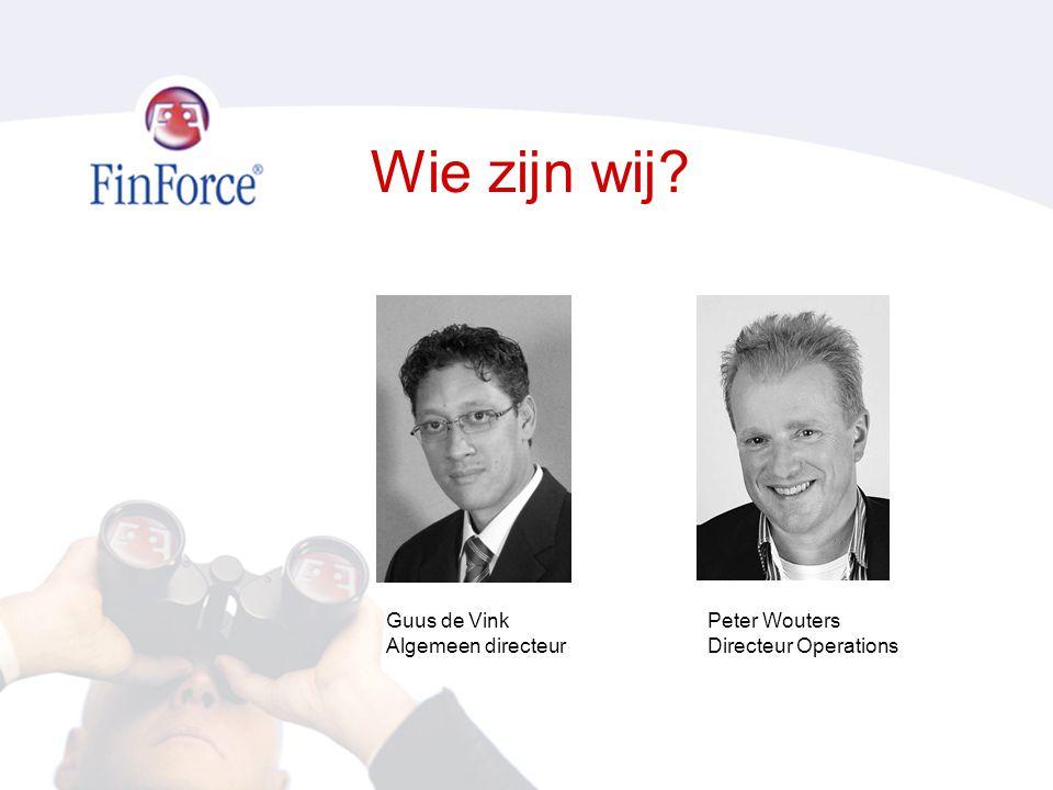 Wie zijn wij? Guus de Vink Algemeen directeur Peter Wouters Directeur Operations