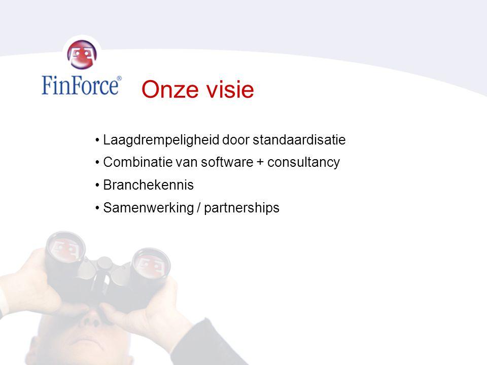 Onze visie • Laagdrempeligheid door standaardisatie • Combinatie van software + consultancy • Branchekennis • Samenwerking / partnerships