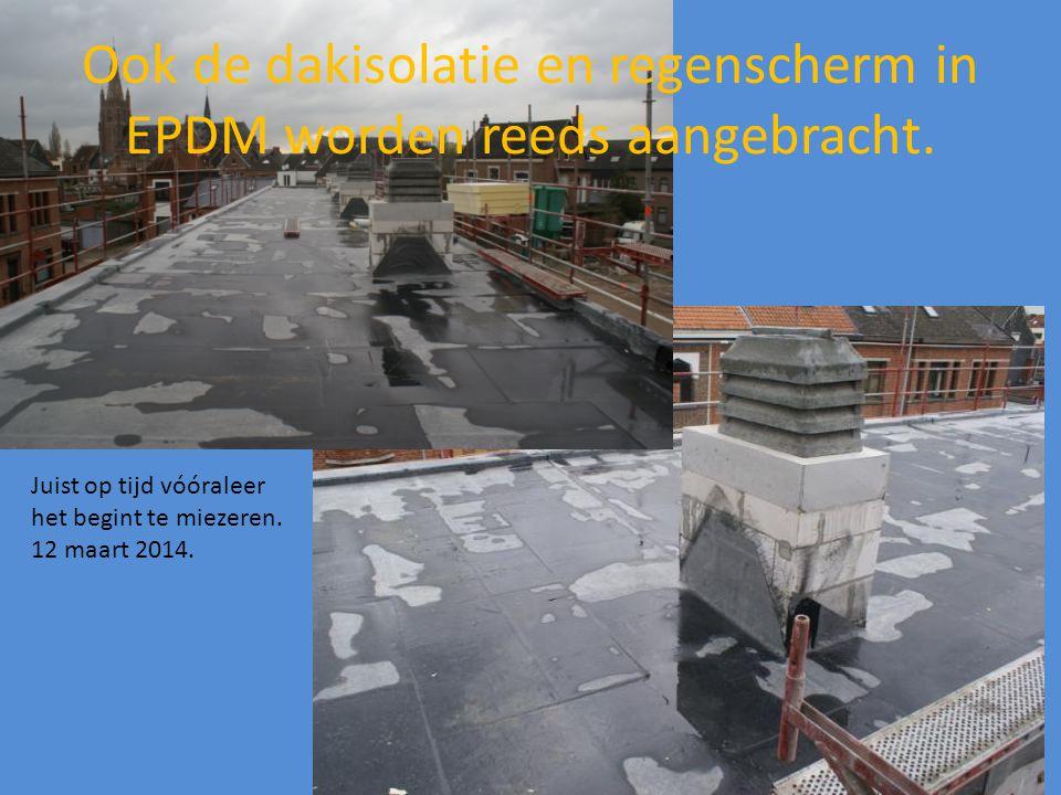 Ook de dakisolatie en regenscherm in EPDM worden reeds aangebracht.