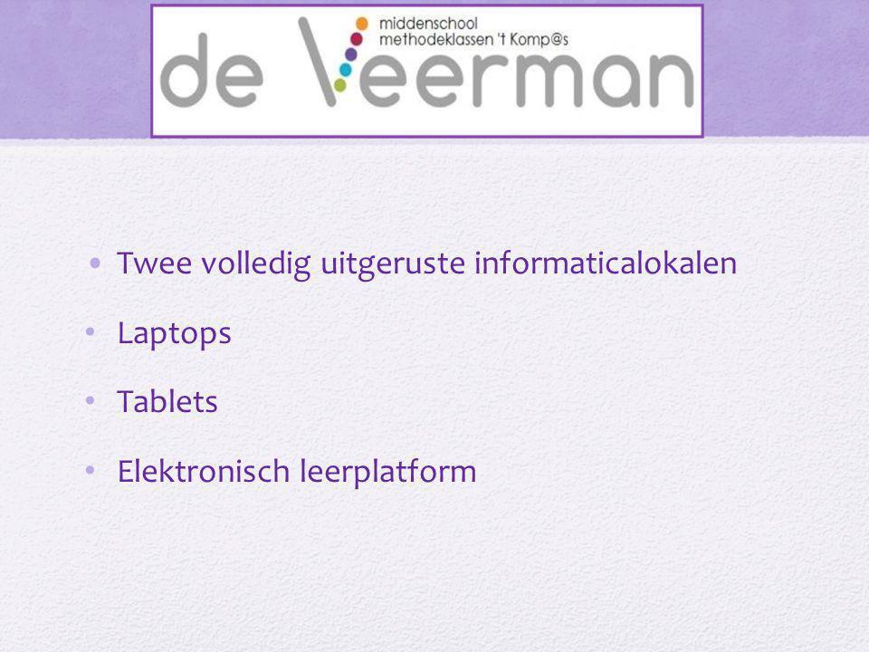 •Twee volledig uitgeruste informaticalokalen • Laptops • Tablets • Elektronisch leerplatform
