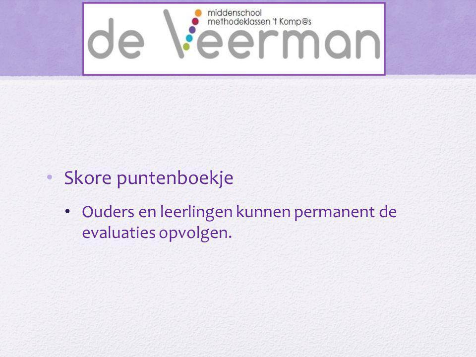 • Skore puntenboekje • Ouders en leerlingen kunnen permanent de evaluaties opvolgen.