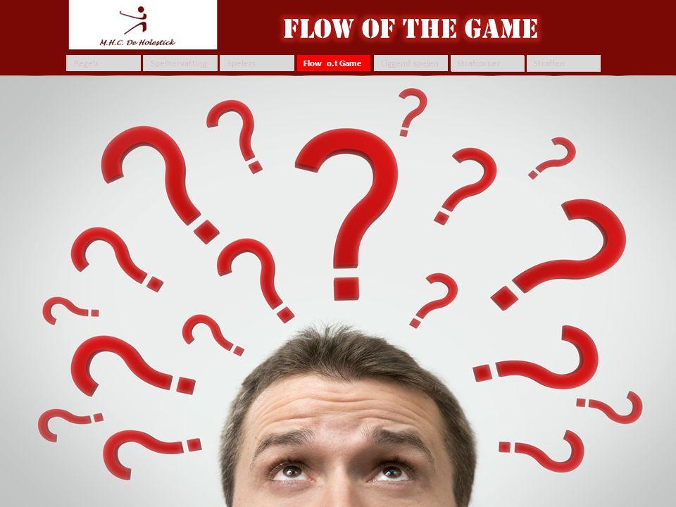 Spelhervatting Regels SpelersFlow o.t GameLiggend spelenStrafcornerStraffen • Spel gaat sneller dan op het veld • Pas voordeel regel toe – Echter nooi