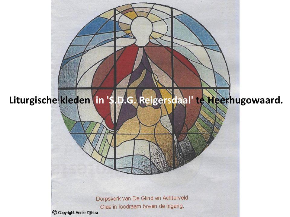 Liturgische kleden in S.D.G. Reigersdaal te Heerhugowaard.