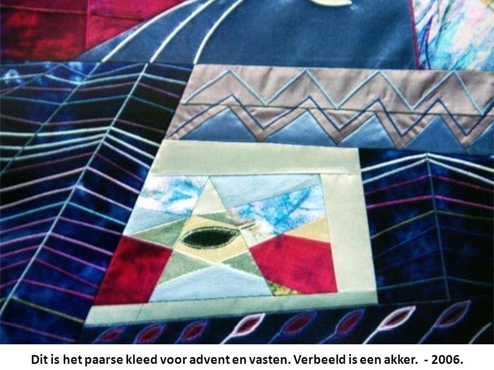 Dit is het paarse kleed voor advent en vasten. Verbeeld is een akker. - 2006.