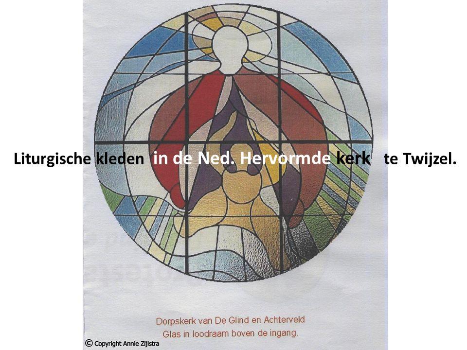 Liturgische kleden in de Ned. Hervormde kerk te Twijzel.