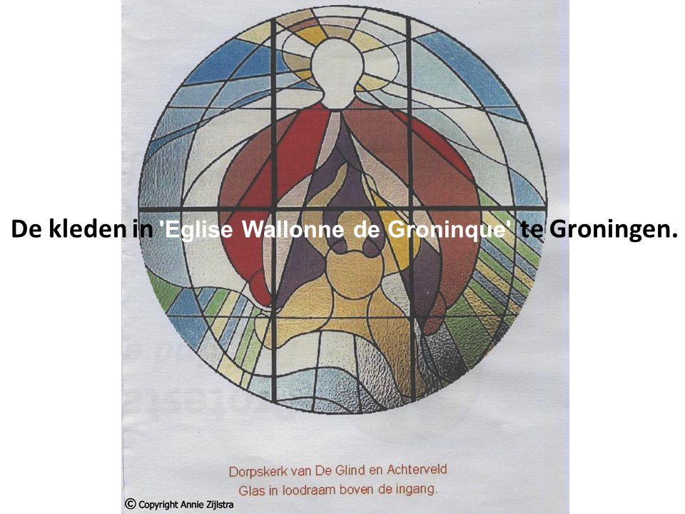 De kleden in Eglise Wallonne de Groninque te Groningen.