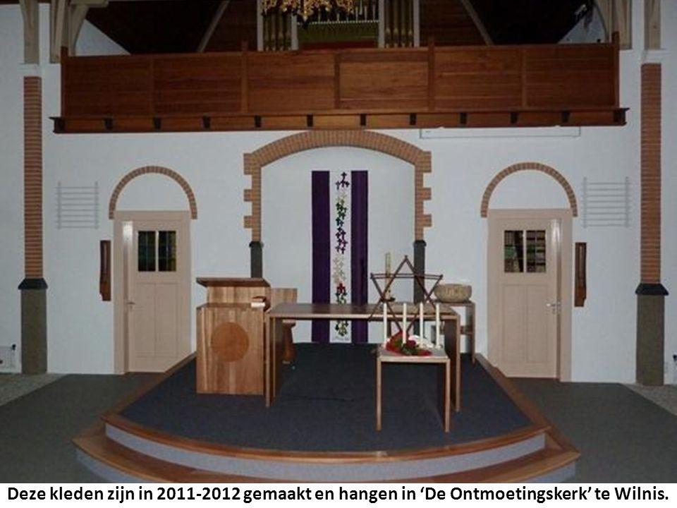 Deze kleden zijn in 2011-2012 gemaakt en hangen in 'De Ontmoetingskerk' te Wilnis.