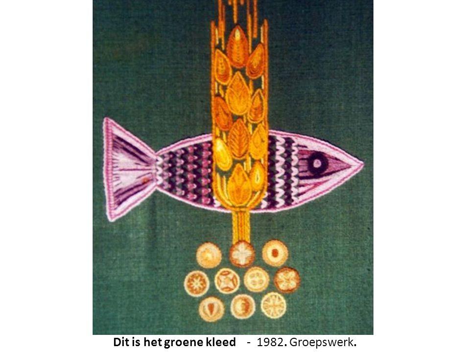 Dit is het groene kleed - 1982. Groepswerk.