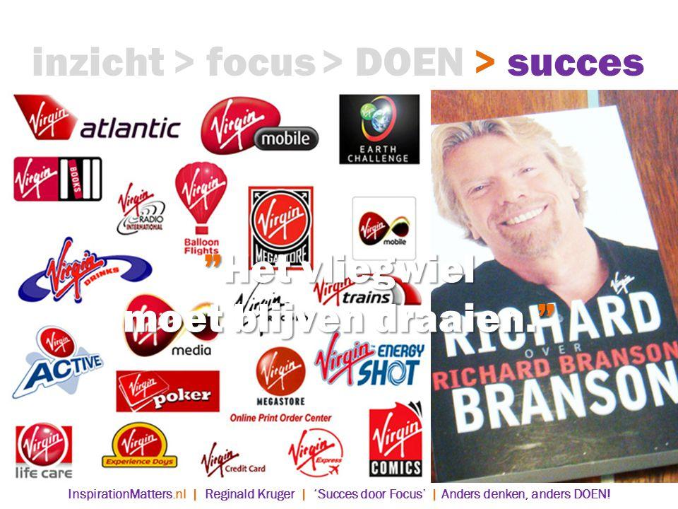 > DOEN> succes> focusinzicht Het vliegwiel moet blijven draaien. InspirationMatters.nl | Reginald Kruger | 'Succes door Focus' | Anders denken, anders DOEN!