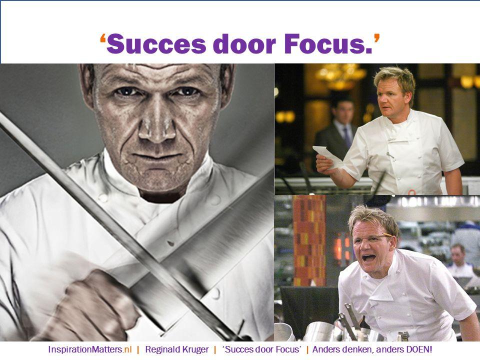 'Succes door Focus.' InspirationMatters.nl | Reginald Kruger | 'Succes door Focus' | Anders denken, anders DOEN!