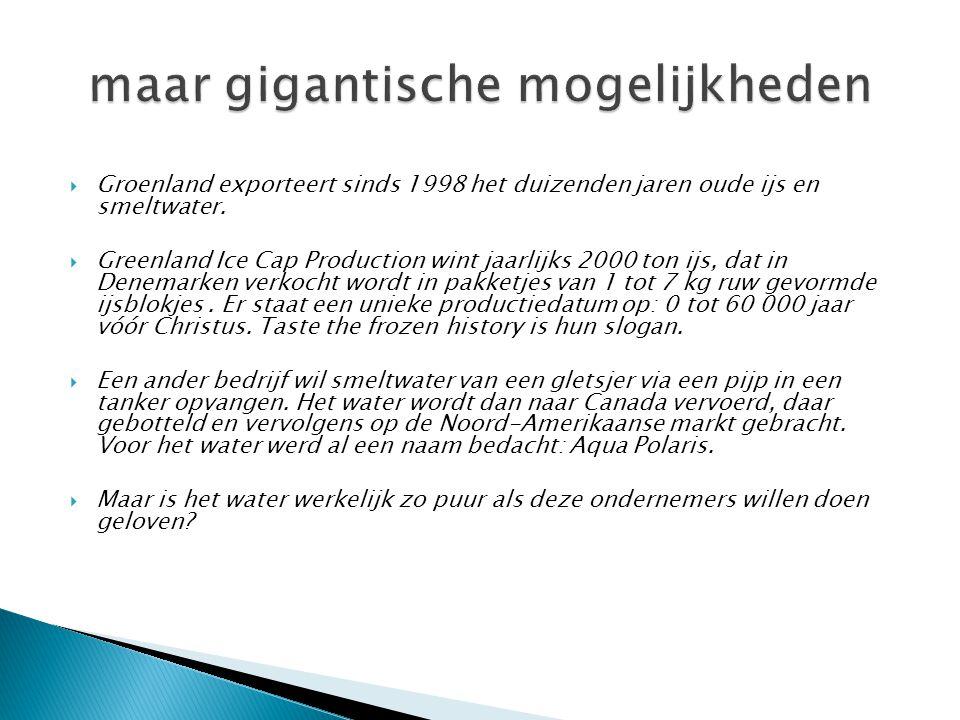  Groenland exporteert sinds 1998 het duizenden jaren oude ijs en smeltwater.