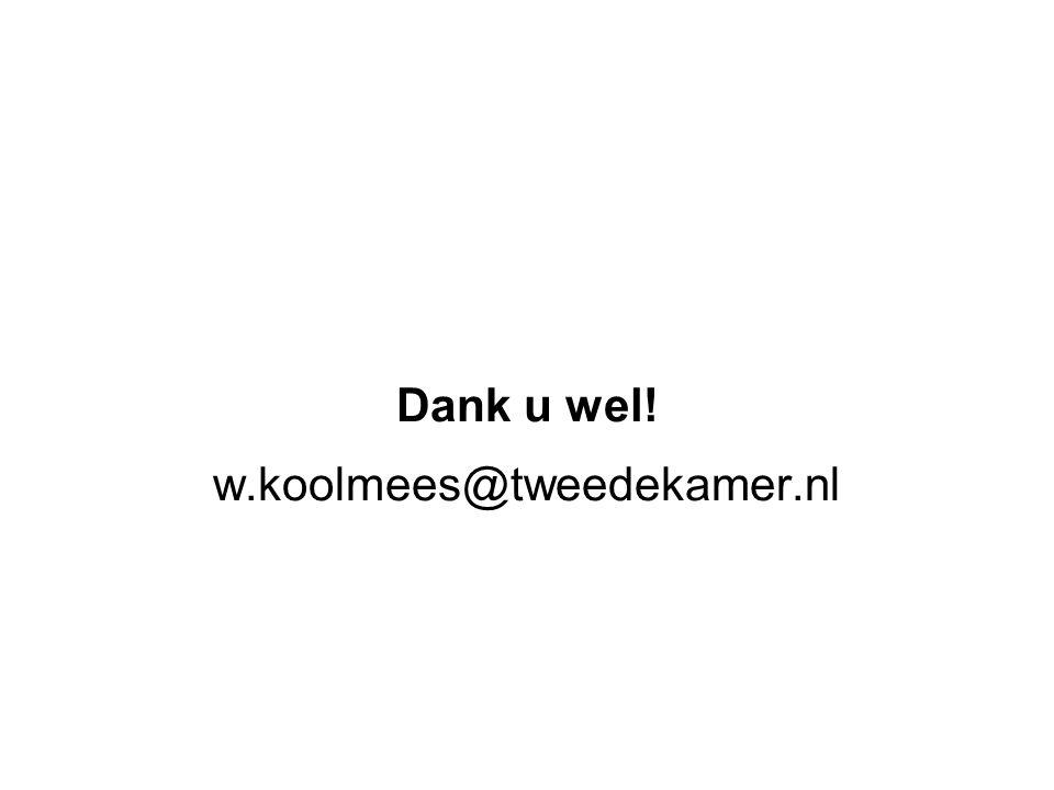 Dank u wel! w.koolmees@tweedekamer.nl