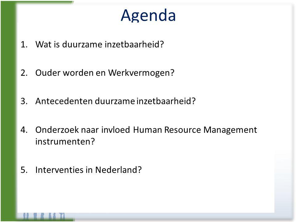 Agenda 1.Wat is duurzame inzetbaarheid? 2.Ouder worden en Werkvermogen? 3.Antecedenten duurzame inzetbaarheid? 4.Onderzoek naar invloed Human Resource
